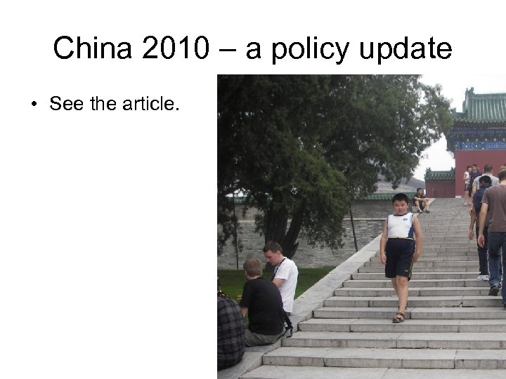 China 2010 – a policy update • See the article.