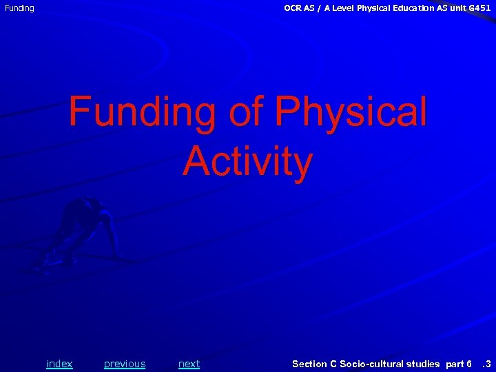 Funding OCR AS / A Level Physical Education AS unit G 451 Funding of