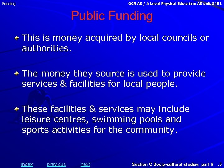 Funding OCR AS / A Level Physical Education AS unit G 451 Public Funding