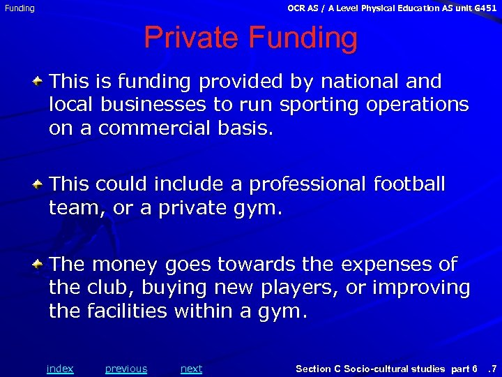Funding OCR AS / A Level Physical Education AS unit G 451 Private Funding