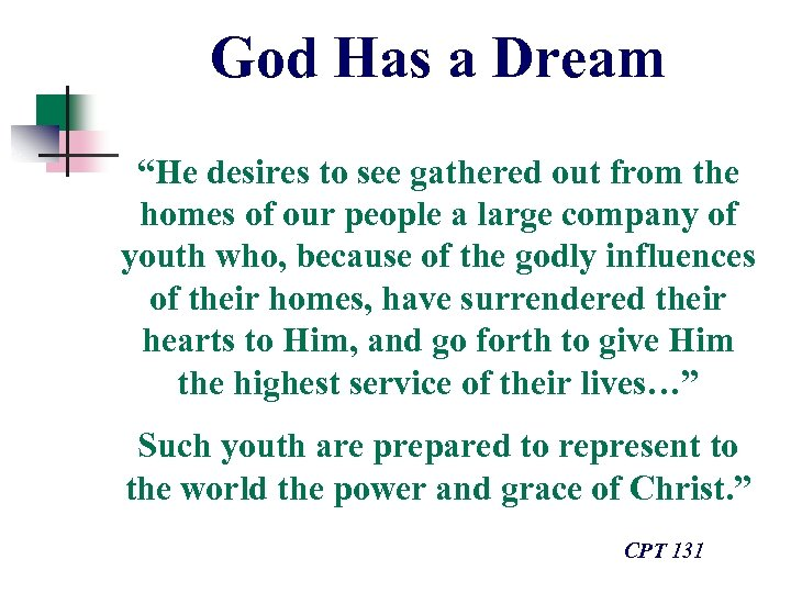"""God Has a Dream """"He desires to see gathered out from the homes of"""