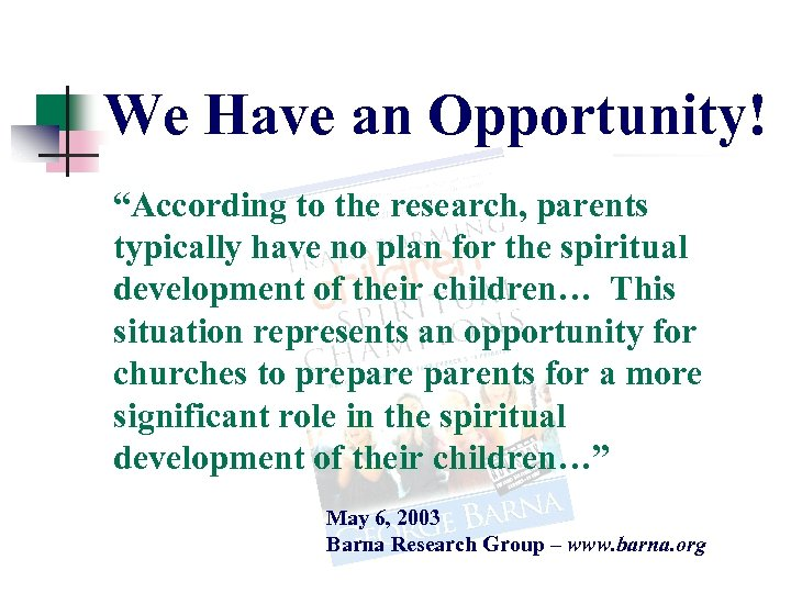 """We Have an Opportunity! """"According to the research, parents typically have no plan for"""