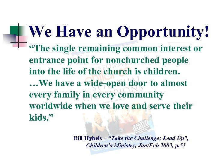 """We Have an Opportunity! """"The single remaining common interest or entrance point for nonchurched"""