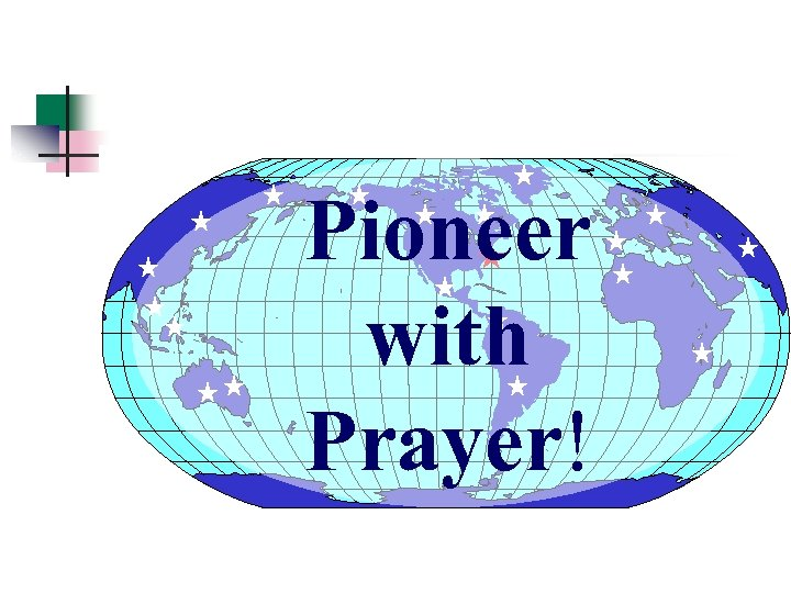 Pioneer « with Prayer!