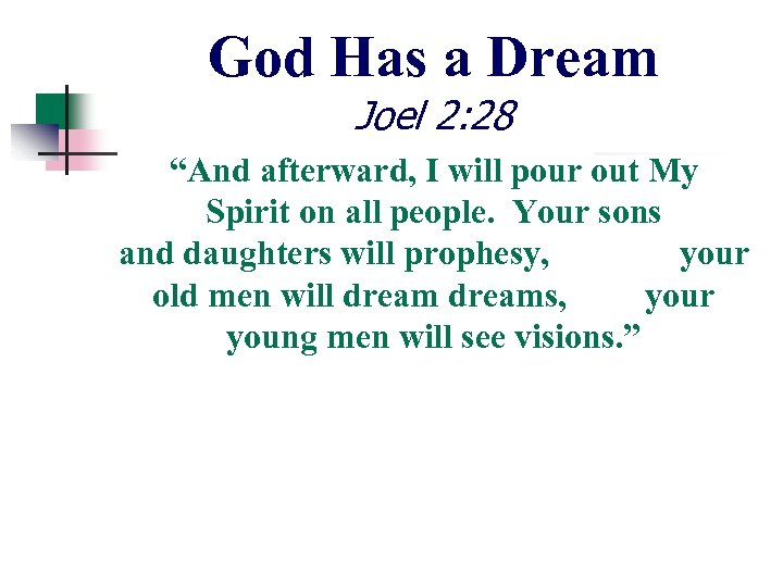 """God Has a Dream Joel 2: 28 """"And afterward, I will pour out My"""