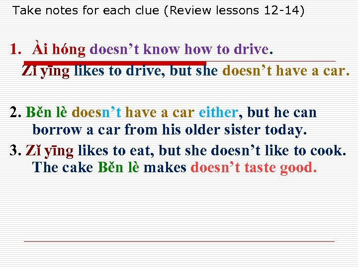 Take notes for each clue (Review lessons 12 -14) 1. Ài hóng doesn't know