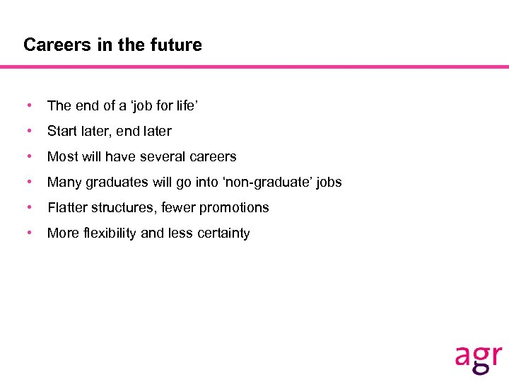 Careers in the future • The end of a 'job for life' • Start
