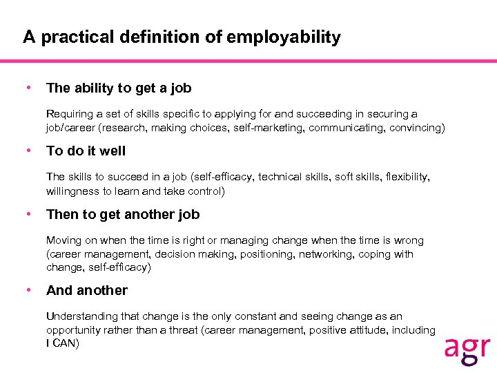 A practical definition of employability • The ability to get a job Requiring a