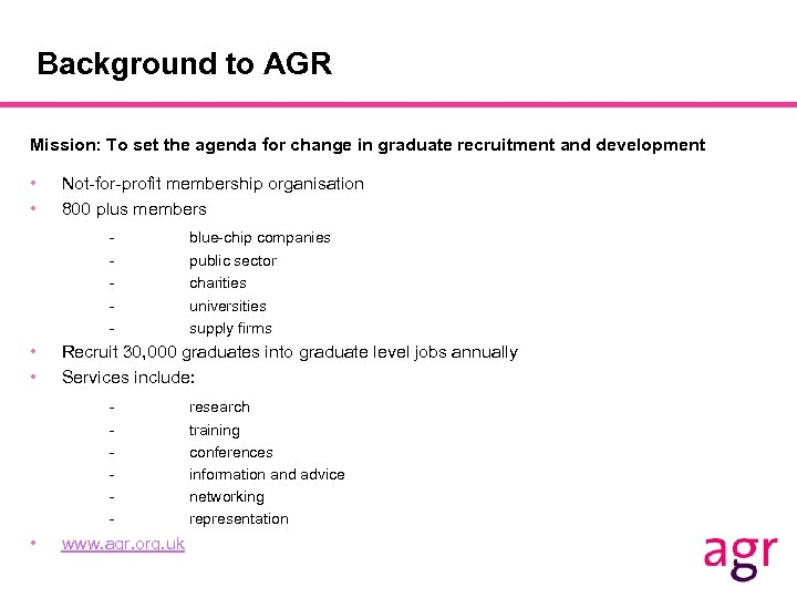 Background to AGR Mission: To set the agenda for change in graduate recruitment and