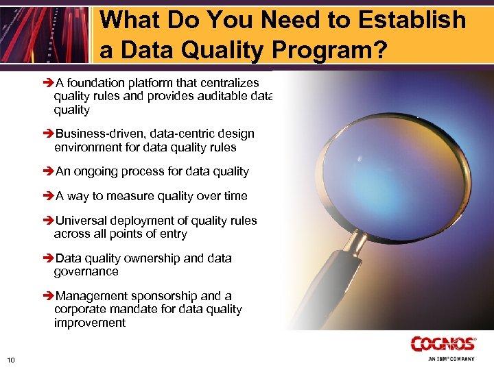 What Do You Need to Establish a Data Quality Program? èA foundation platform that