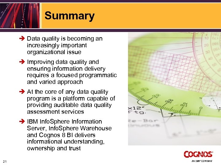 Summary è Data quality is becoming an increasingly important organizational issue è Improving data