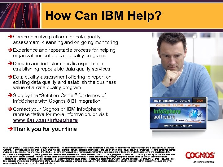 How Can IBM Help? è Comprehensive platform for data quality assessment, cleansing and on-going
