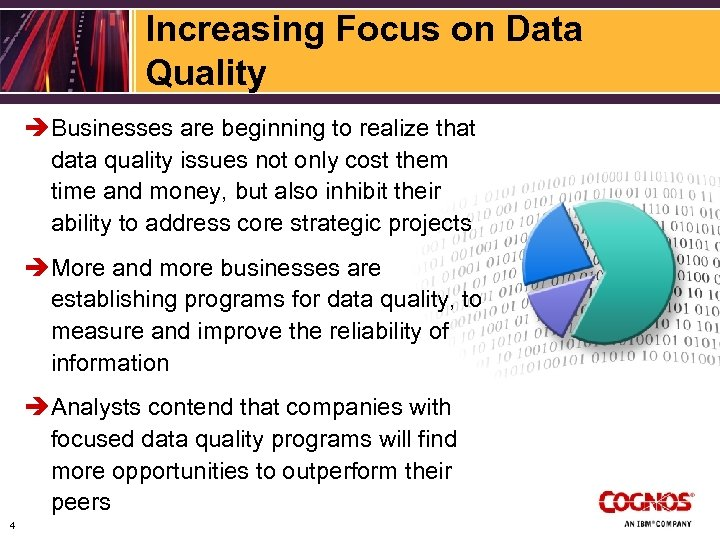 Increasing Focus on Data Quality è Businesses are beginning to realize that data quality