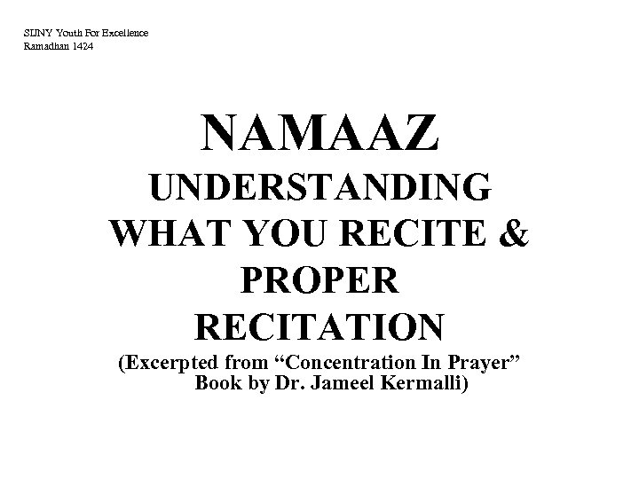 SIJNY Youth For Excellence Ramadhan 1424 NAMAAZ UNDERSTANDING WHAT YOU RECITE & PROPER RECITATION