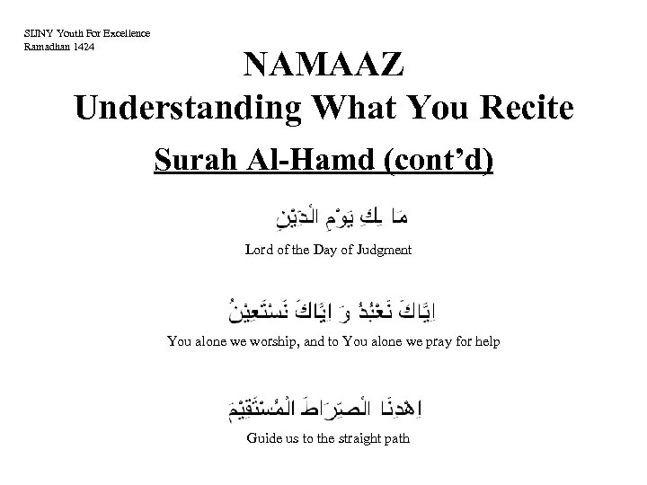 SIJNY Youth For Excellence Ramadhan 1424 NAMAAZ Understanding What You Recite Surah Al-Hamd (cont'd)