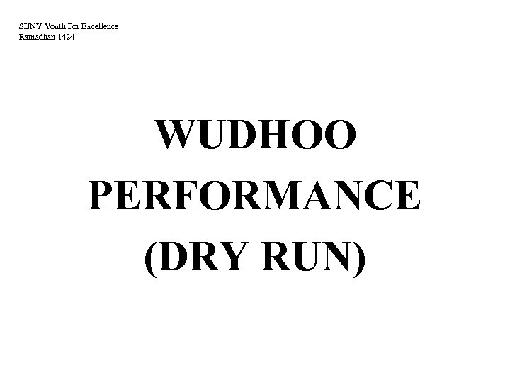 SIJNY Youth For Excellence Ramadhan 1424 WUDHOO PERFORMANCE (DRY RUN)