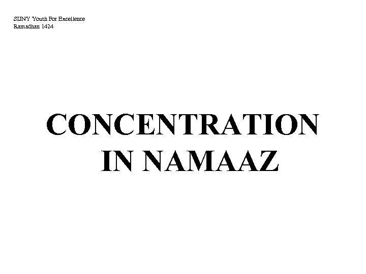 SIJNY Youth For Excellence Ramadhan 1424 CONCENTRATION IN NAMAAZ