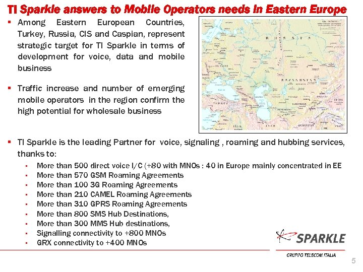 TI Sparkle answers to Mobile Operators needs in Eastern Europe § Among Eastern European