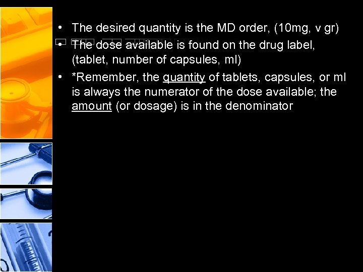 • The desired quantity is the MD order, (10 mg, v gr) •