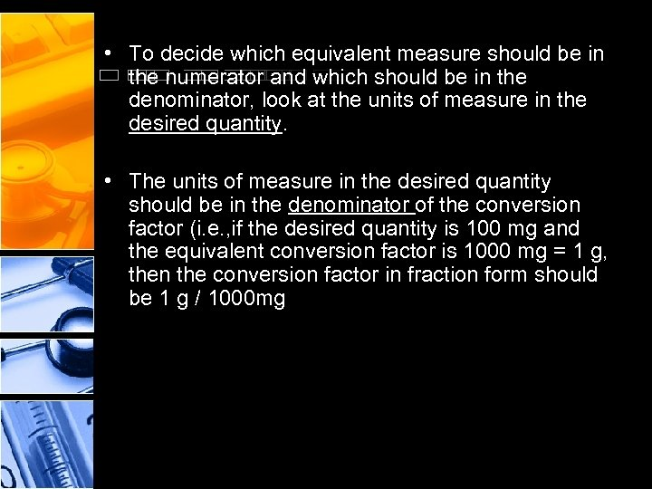 • To decide which equivalent measure should be in the numerator and which
