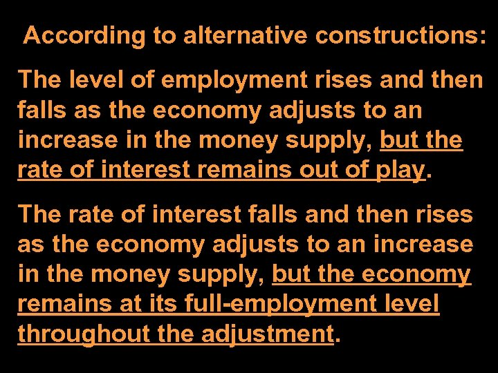 According to alternative constructions: The level of employment rises and then falls as the