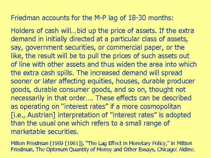 Friedman accounts for the M-P lag of 18 -30 months: Holders of cash will…bid
