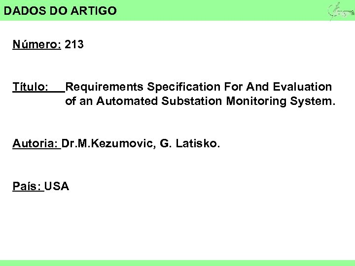 DADOS DO ARTIGO Número: 213 Título: Requirements Specification For And Evaluation of an Automated