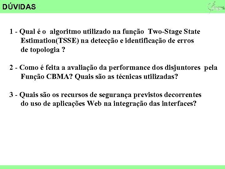 DÚVIDAS 1 - Qual é o algoritmo utilizado na função Two-Stage State Estimation(TSSE) na