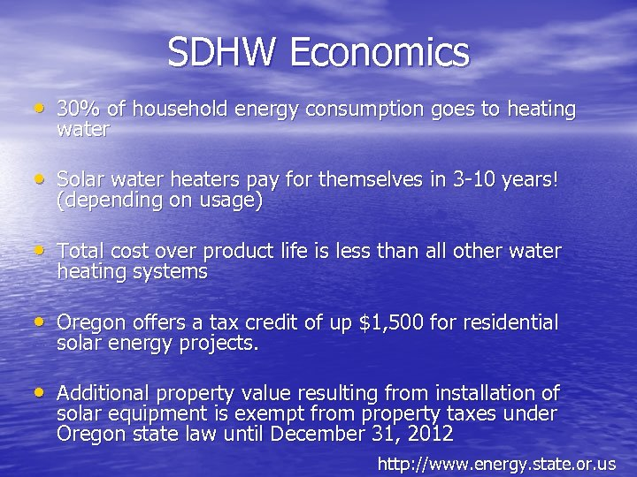 SDHW Economics • 30% of household energy consumption goes to heating water • Solar