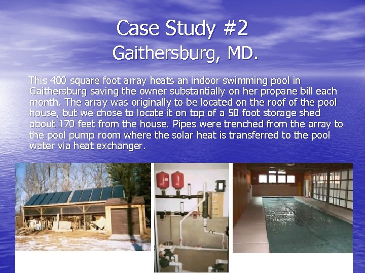 Case Study #2 Gaithersburg, MD. This 400 square foot array heats an indoor swimming