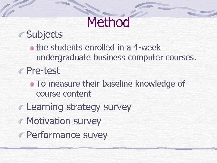 Subjects Method the students enrolled in a 4 -week undergraduate business computer courses. Pre-test