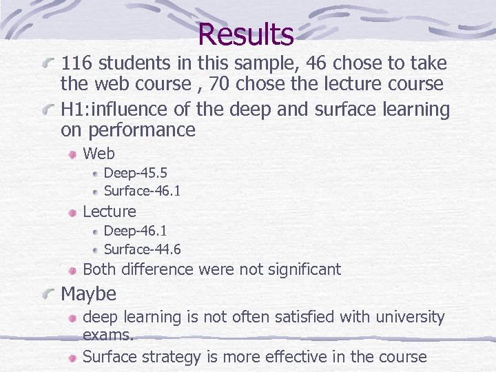 Results 116 students in this sample, 46 chose to take the web course ,