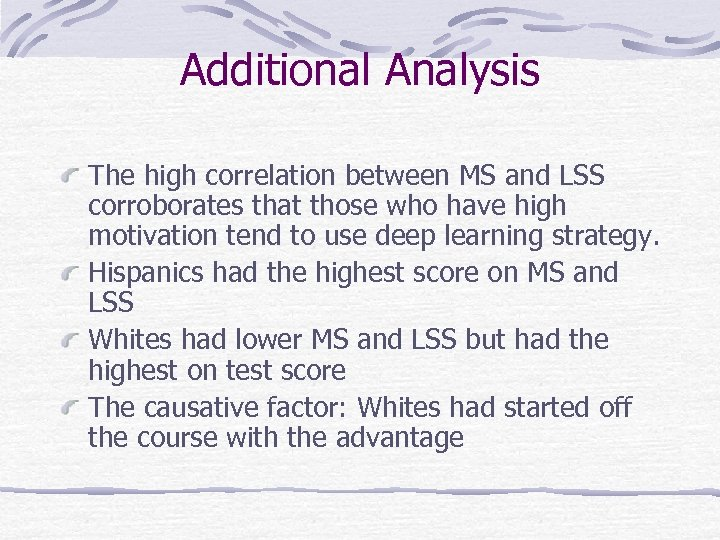 Additional Analysis The high correlation between MS and LSS corroborates that those who have