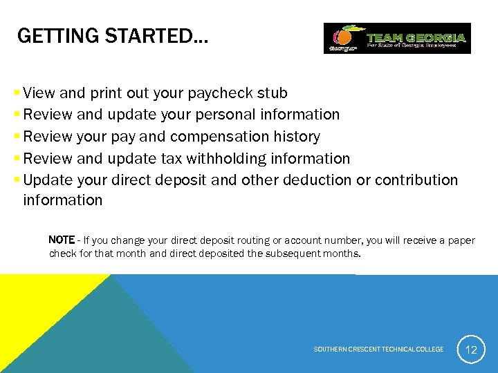 GETTING STARTED. . . § View and print out your paycheck stub § Review