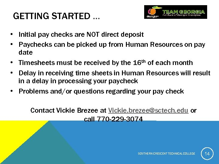 GETTING STARTED … • Initial pay checks are NOT direct deposit • Paychecks can