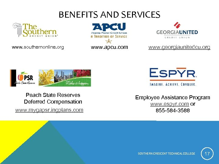 BENEFITS AND SERVICES www. southernonline. org Peach State Reserves Deferred Compensation www. mygapsr. ingplans.