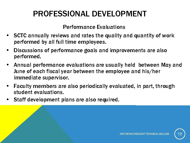 PROFESSIONAL DEVELOPMENT • • • Performance Evaluations SCTC annually reviews and rates the quality