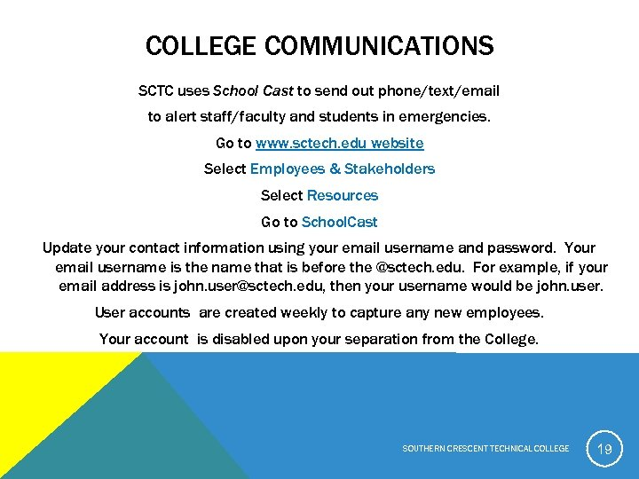 COLLEGE COMMUNICATIONS SCTC uses School Cast to send out phone/text/email to alert staff/faculty and