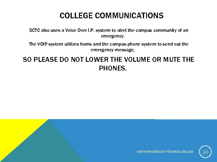 COLLEGE COMMUNICATIONS SCTC also uses a Voice Over I. P. system to alert the