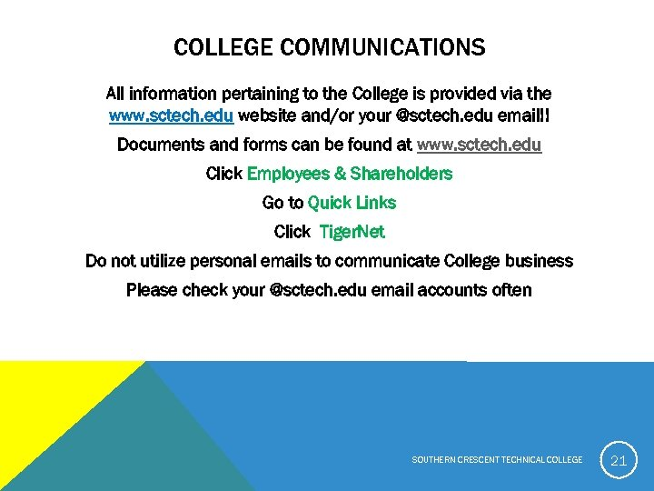 COLLEGE COMMUNICATIONS All information pertaining to the College is provided via the www. sctech.