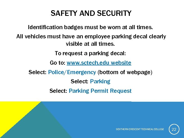 SAFETY AND SECURITY Identification badges must be worn at all times. All vehicles must