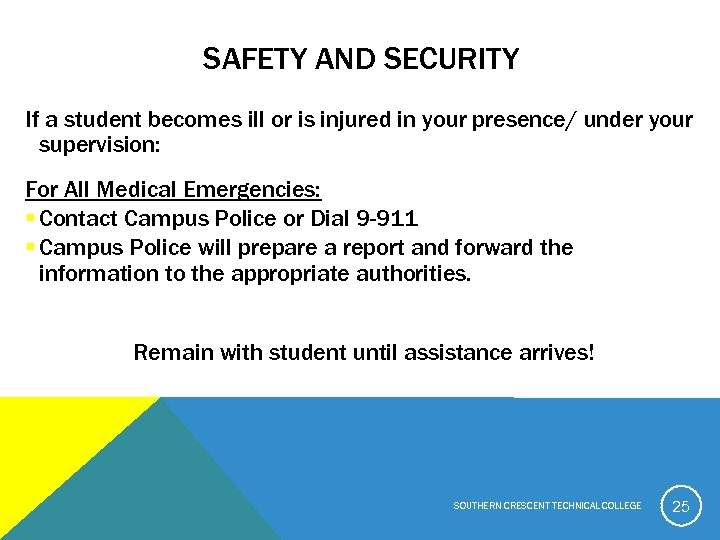 SAFETY AND SECURITY If a student becomes ill or is injured in your presence/