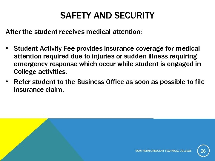 SAFETY AND SECURITY After the student receives medical attention: • Student Activity Fee provides