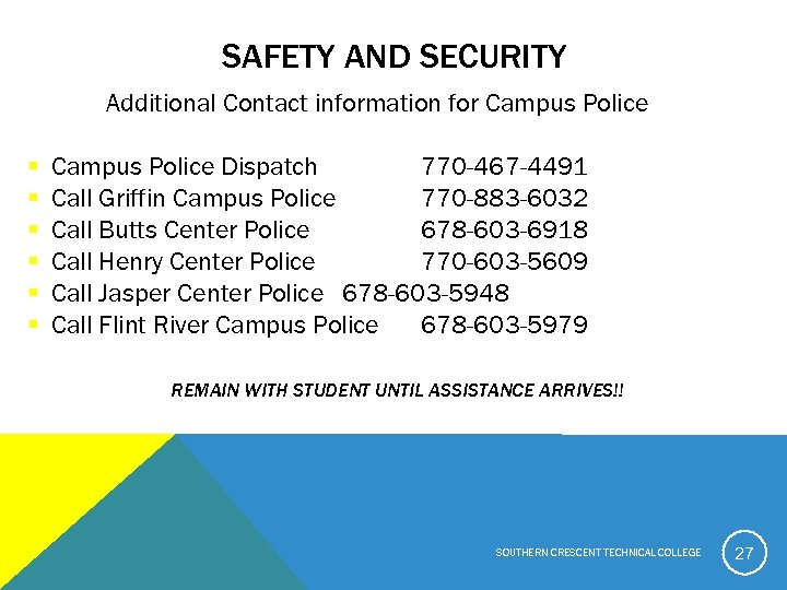 SAFETY AND SECURITY Additional Contact information for Campus Police § § § Campus Police