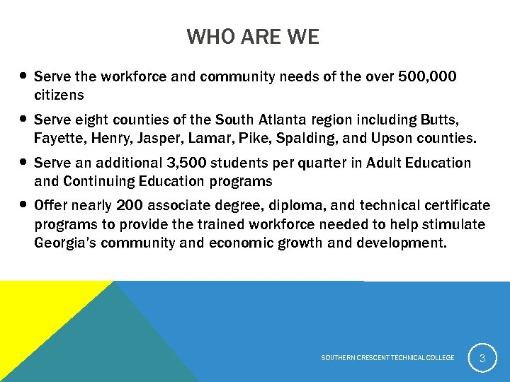 WHO ARE WE Serve the workforce and community needs of the over 500, 000