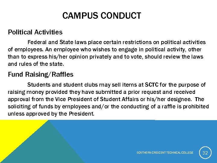 CAMPUS CONDUCT Political Activities Federal and State laws place certain restrictions on political activities