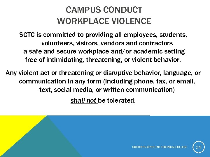 CAMPUS CONDUCT WORKPLACE VIOLENCE SCTC is committed to providing all employees, students, volunteers, visitors,