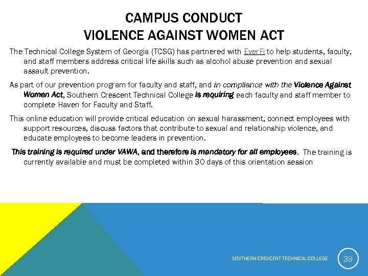 CAMPUS CONDUCT VIOLENCE AGAINST WOMEN ACT The Technical College System of Georgia (TCSG) has