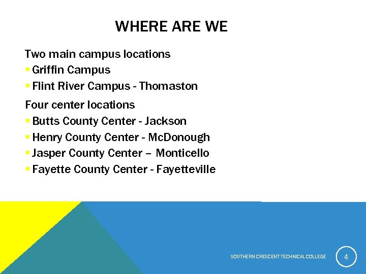 WHERE ARE WE Two main campus locations § Griffin Campus § Flint River Campus