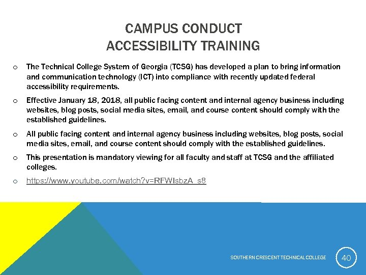 CAMPUS CONDUCT ACCESSIBILITY TRAINING o The Technical College System of Georgia (TCSG) has developed